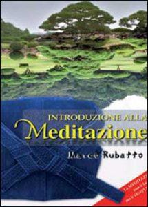 Introduzione alla Meditazione, di Marco Rubatto - vai al testo